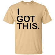 I Got This. T Shirt for Cancer, Disease, Awareness Walk Etc