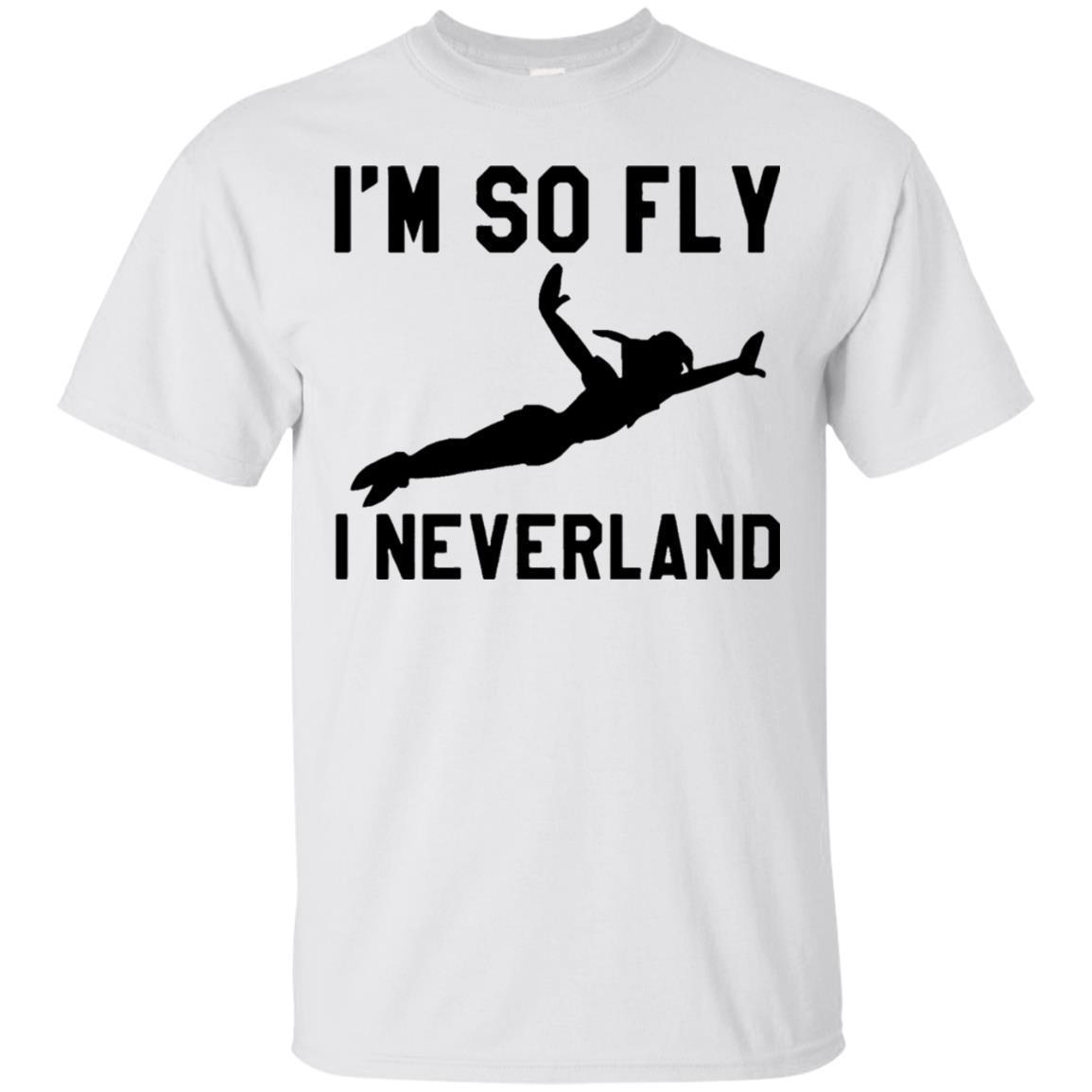I'm So Fly I Neverland shirt