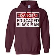 Danger Educated Black Man Funny Shirt