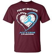 Autism Shirts – For My Brother Autism Awareness T-Shirt