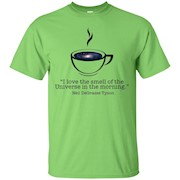 I love the smell of the Universe in the Morning shirt – T-Shirt