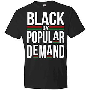 Black by Popular Demand – Cool Black History T shirt Saying – Anvil Lightweight T-Shirt
