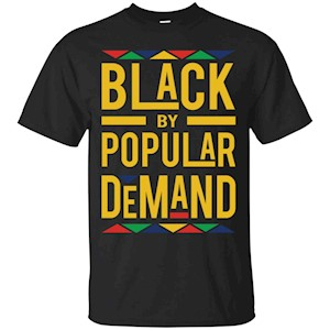 Black by Popular Demand T-Shirt