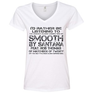 I'd Rather Be Listening To SMOOTH – Ladies' V-Neck T-Shirt