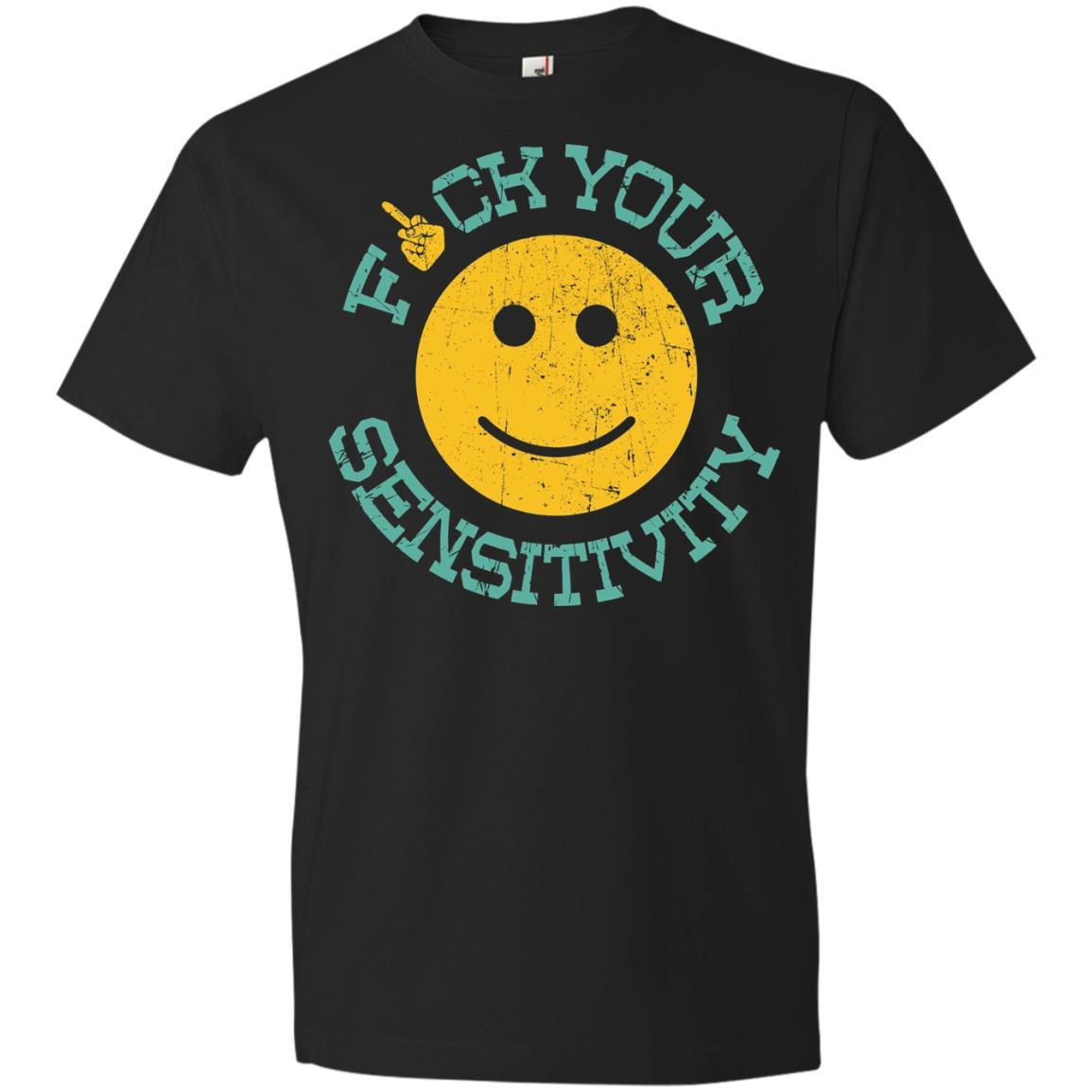 Fuck Your Sensitivity Gift – Anvil Lightweight T-Shirt