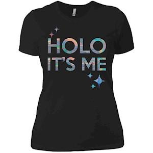 Holo It's Me – Ladies' Boyfriend T-Shirt