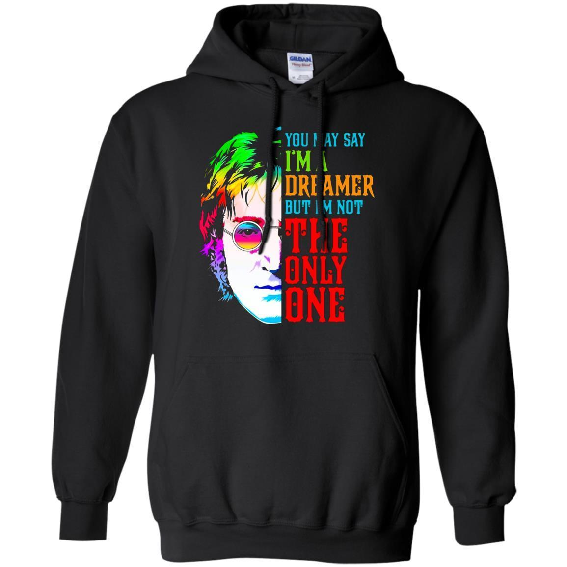 You May Say I'm Dreamer But I'm Not The Only One – Pullover Hoodie