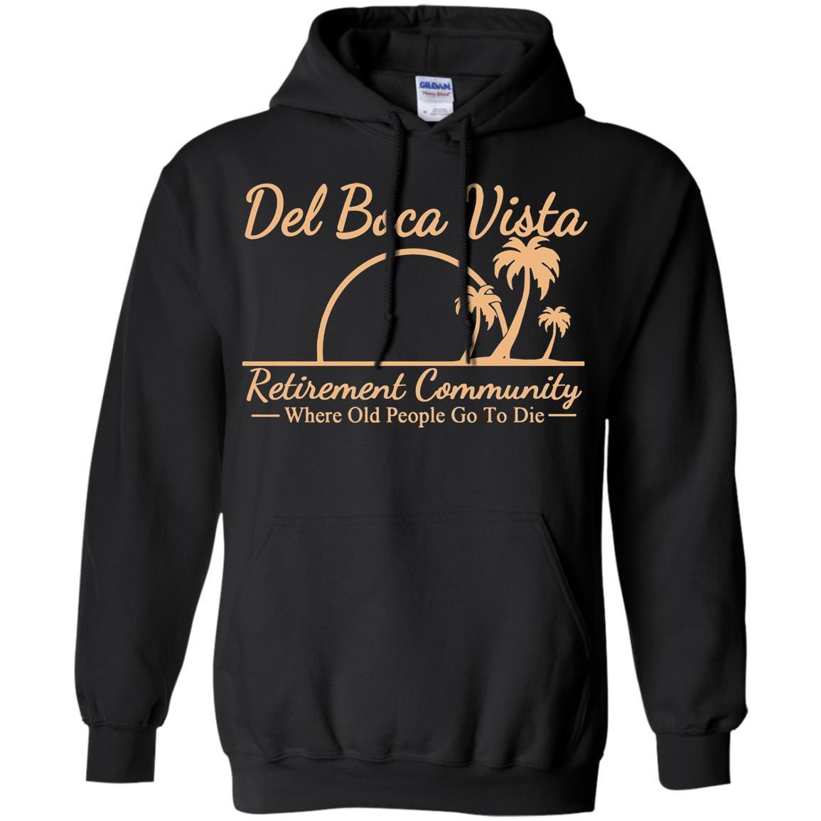 Del Boca Vista – Where old people go to die – Pullover Hoodie