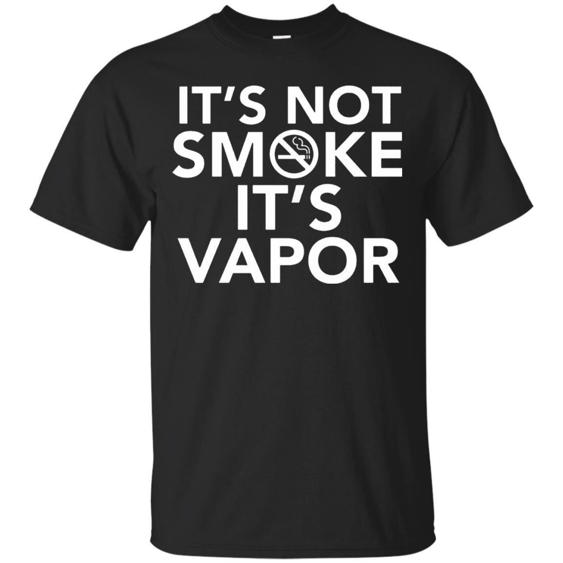 It's not SMOKE it's VAPOR Shirt Hight Quality