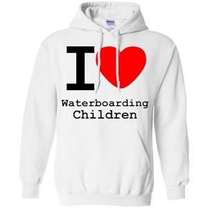 I love Waterboarding Children  – Pullover Hoodie