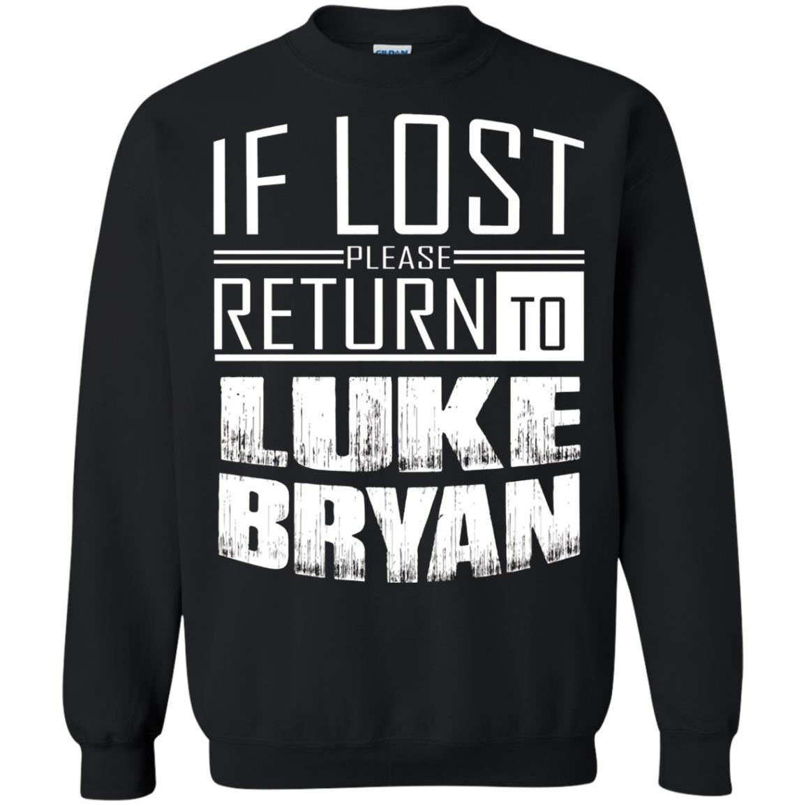 if lost please return to luke name bryan – Crewneck Pullover Sweatshirt