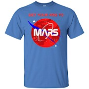 Occupy Mars T-shirt Get Your Ass To Mars Tee – T-Shirt