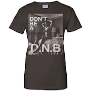 Ronda rousey shirt – Don't be a D.N.B T-Shirt