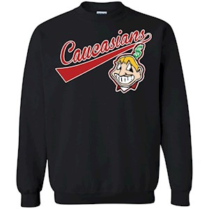 Cleveland Caucasians Native Go Indians –  Pullover Sweatshirt