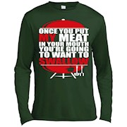 Once You Put My Meat In Your Mouth T-Shirt – Long Sleeve Tee