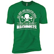 All men created equal few become machinist shirt