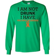 I Am Not Drunk I Have Multiple Sclerosis Funny T-Shirt