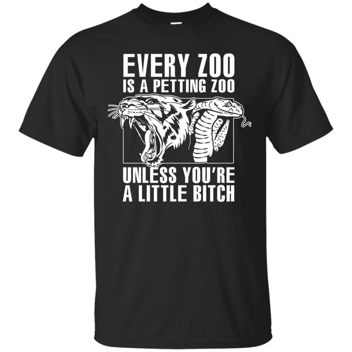 Every Zoo is a Petting Zoo Shirt Unless you're a bitch – T-Shirt