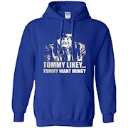 tommy likey tommy want wingy T-Shirt