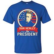 DON HENLEY FOR PRESIDENT T-SHIRT