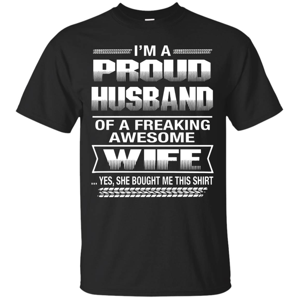 I am a Proud Husband of a freaking awesome wife t shirt – T-Shirt