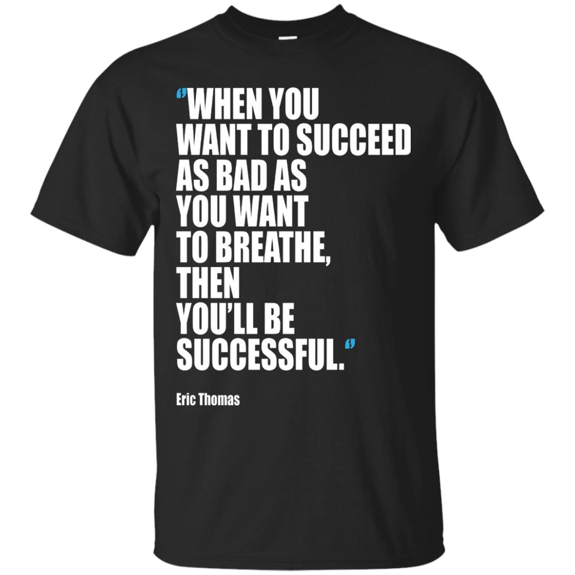 Succeed As Bad As You Want To Breathe T-Shirt