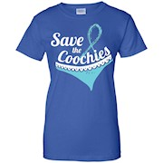 Cervical Cancer Awareness Shirt – Save The Coochies