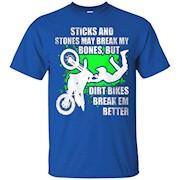 DIRT BIKES shirt – Sticks and stones may break my bones T-Shirt