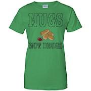 NUGS NOT DRUGS T-Shirt