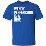 Wendy Peffercorn Is A Dime T-Shirt