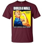 Donald Trump Rosie The Riveter 2016 Build A Wall T-Shirt