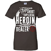 Shoot Your Local Heroin Dealer Shirt