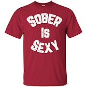 Sober Is Sexy Sobriety Strong Beautiful T-Shirt