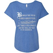 Behold The Field Which I Grow My Fcks Tshirt – T-Shirt