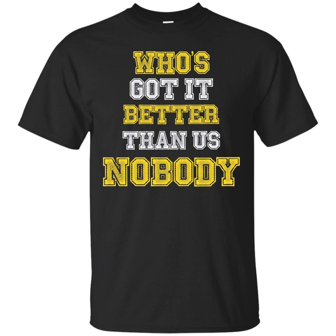 Michigan Football Who's Got it Better Than Us Nobody T-Shirt