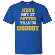 Michigan Football Who's Got it Better Than Us Nobody T-Shirt