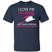 I Love My Husband But I Also Love Me Some Tim McGraw T-Shirt