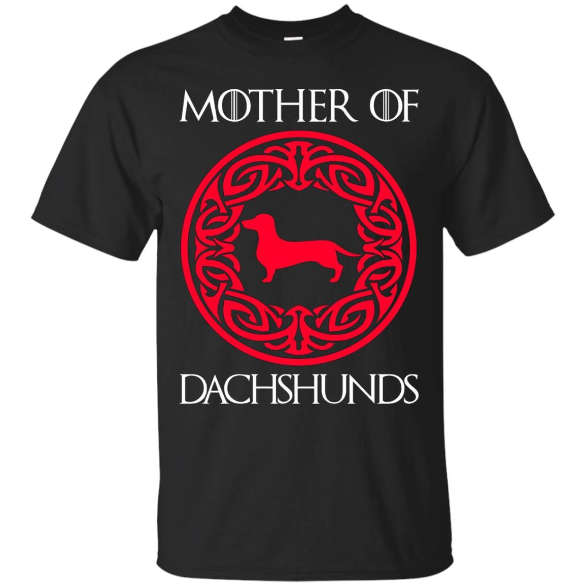 Mother Of Dachshunds T-Shirt – Funny Dachshund Lover T-Shirts