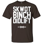 Skwot Binch Didlift T-Shirt