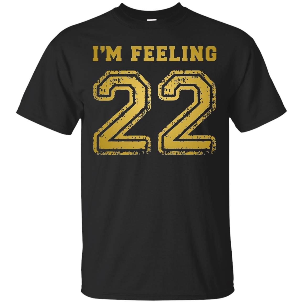 I'm Feeling 22 T-Shirt