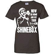 Now go home and get your Fuckin Shinebox T-Shirt