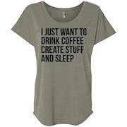I Just Want To Drink Coffee Create Stuff And Sleep T-shirt