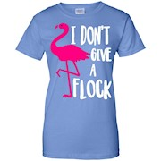 Funny Flamingo T-Shirt; I Don't Give A Flock Shirt