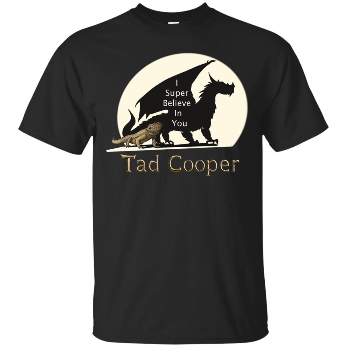 I Super Believe In You Tad Cooper T-Shirt