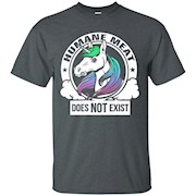 Humane Meat Does Not Exist T Shirt – Vegan T Shirt