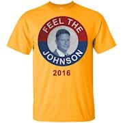 Feel The Johnson T-Shirt Gary Johnson For President Tee