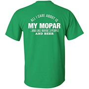All I Care About Is My Mopar Maybe Three People And Beer T-Shirt – Back Only