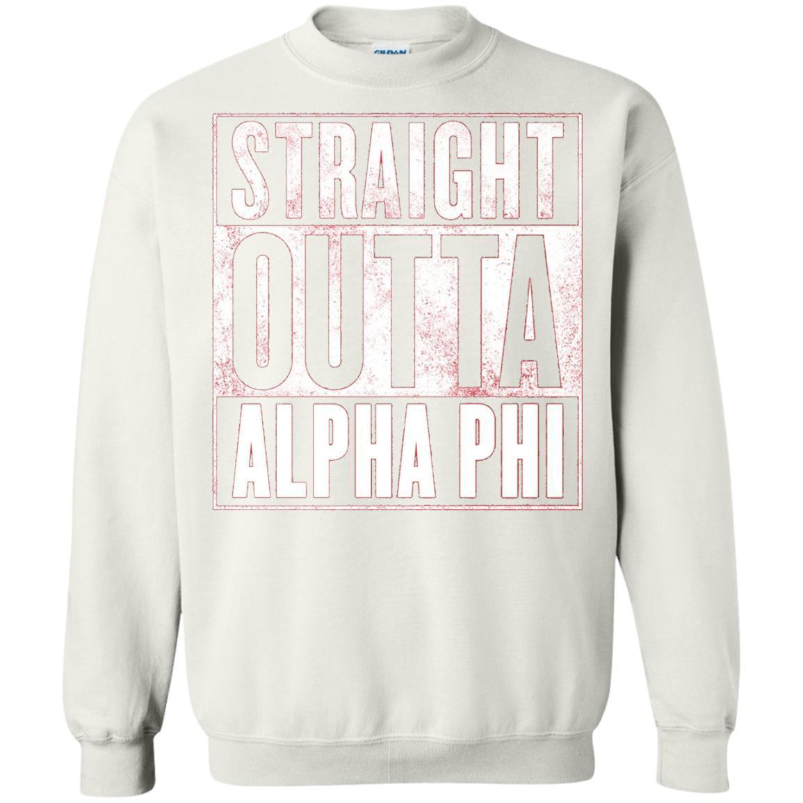 Straight Outta Alpha Phi Pullover Sweatshirt