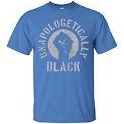 Unapologetically Black shirt