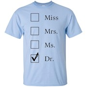 Miss Mrs Ms Dr Shirt Funny PhD T-Shirt